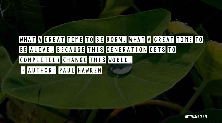 Paul Hawken Quotes 1661426