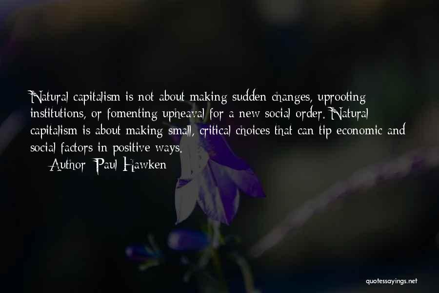 Paul Hawken Quotes 1907376