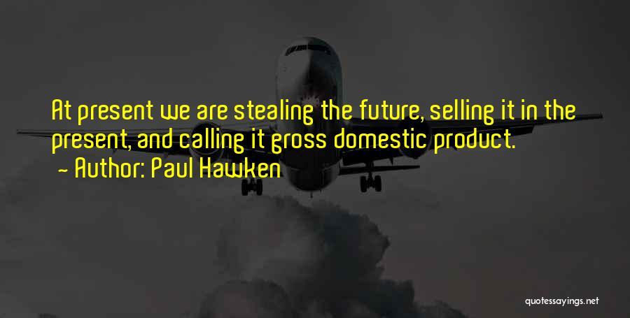 Paul Hawken Quotes 1939133