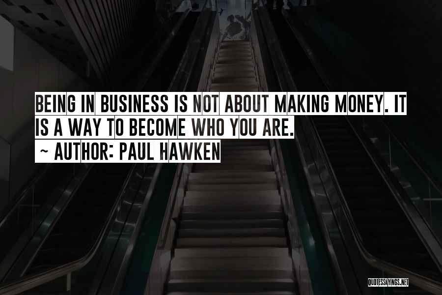 Paul Hawken Quotes 2022496