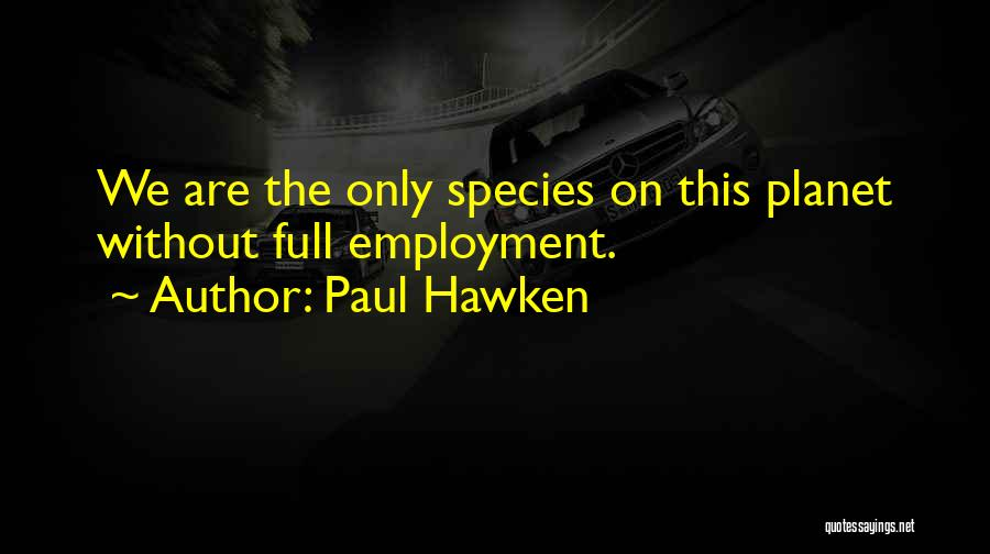 Paul Hawken Quotes 487021