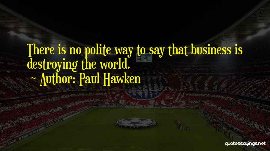 Paul Hawken Quotes 581557