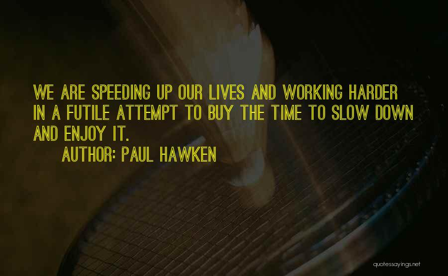 Paul Hawken Quotes 591253