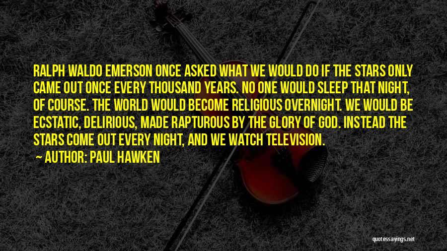 Paul Hawken Quotes 755699