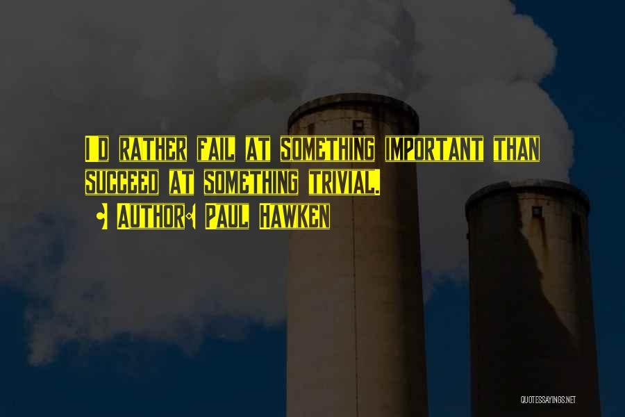 Paul Hawken Quotes 803413