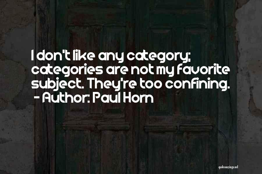 Paul Horn Quotes 1377052