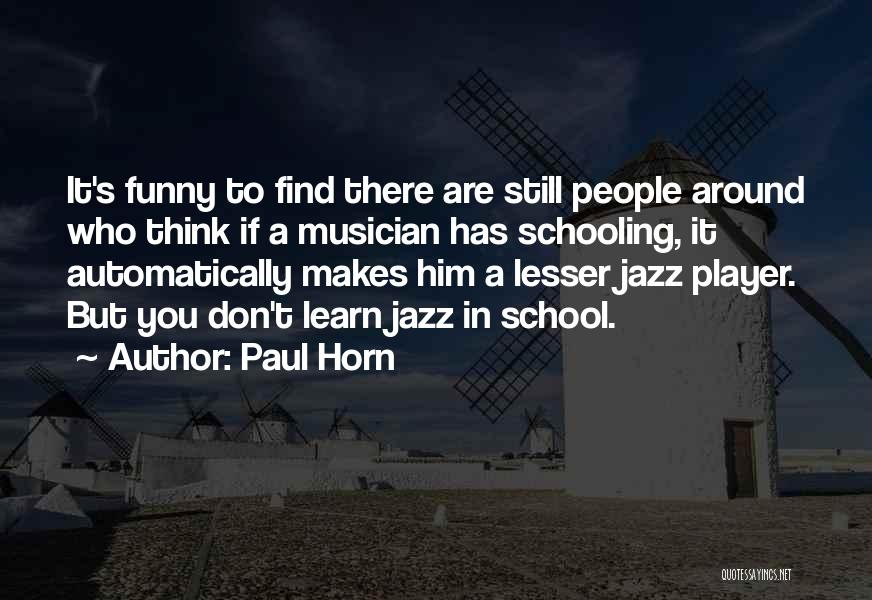 Paul Horn Quotes 1915356