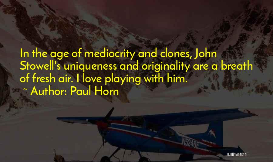 Paul Horn Quotes 2224989