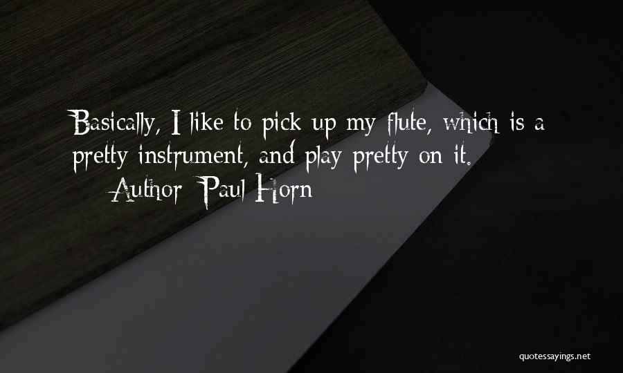 Paul Horn Quotes 311476