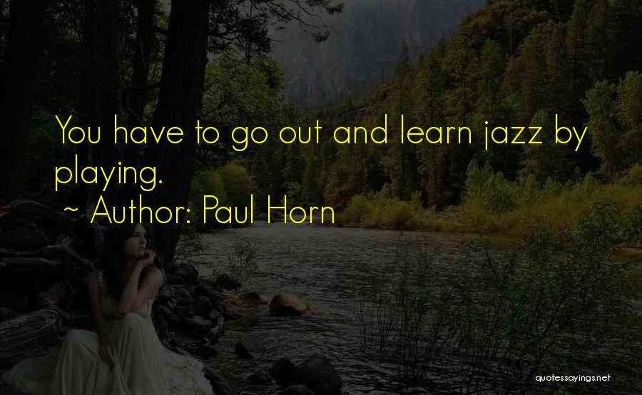 Paul Horn Quotes 522547