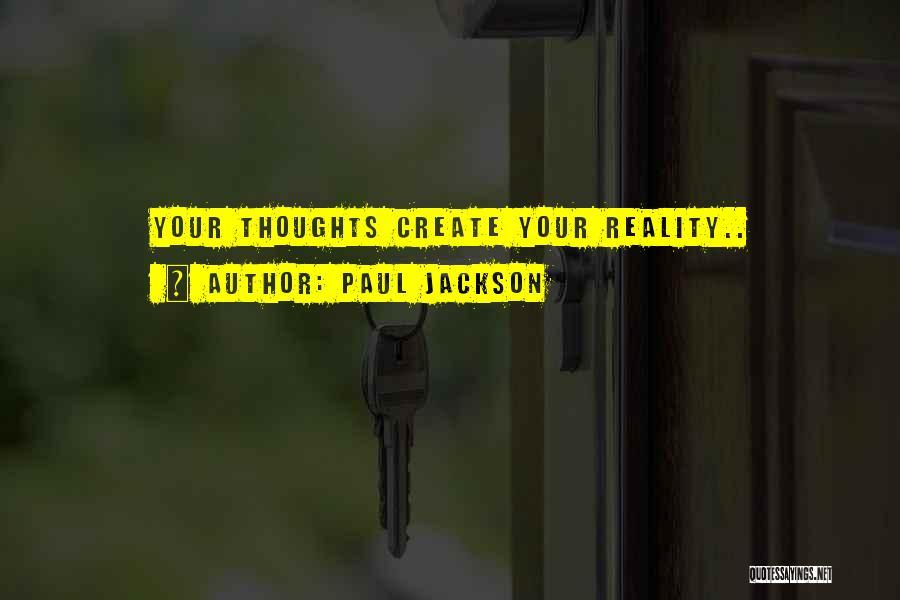 Paul Jackson Quotes 1361069
