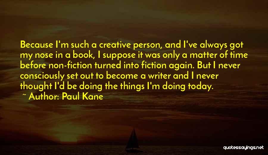 Paul Kane Quotes 1046687