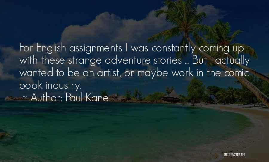 Paul Kane Quotes 1302706