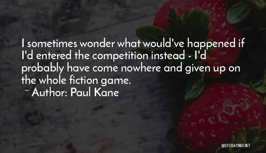 Paul Kane Quotes 2005872
