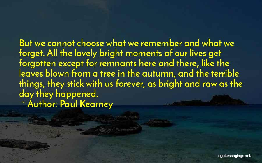 Paul Kearney Quotes 945099