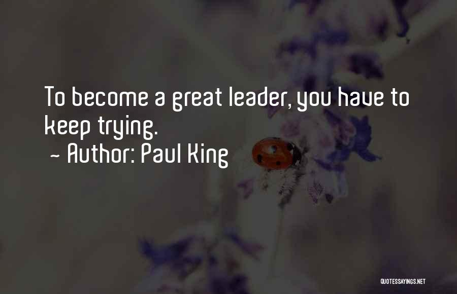 Paul King Quotes 308967