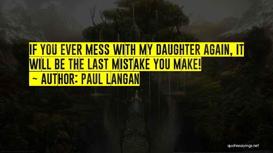 Paul Langan Quotes 1678352