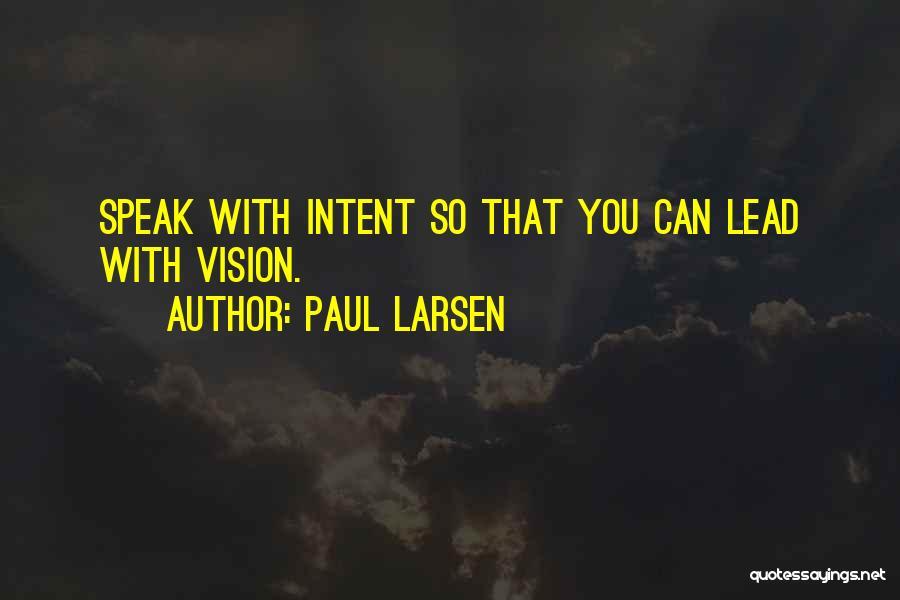 Paul Larsen Quotes 1798114