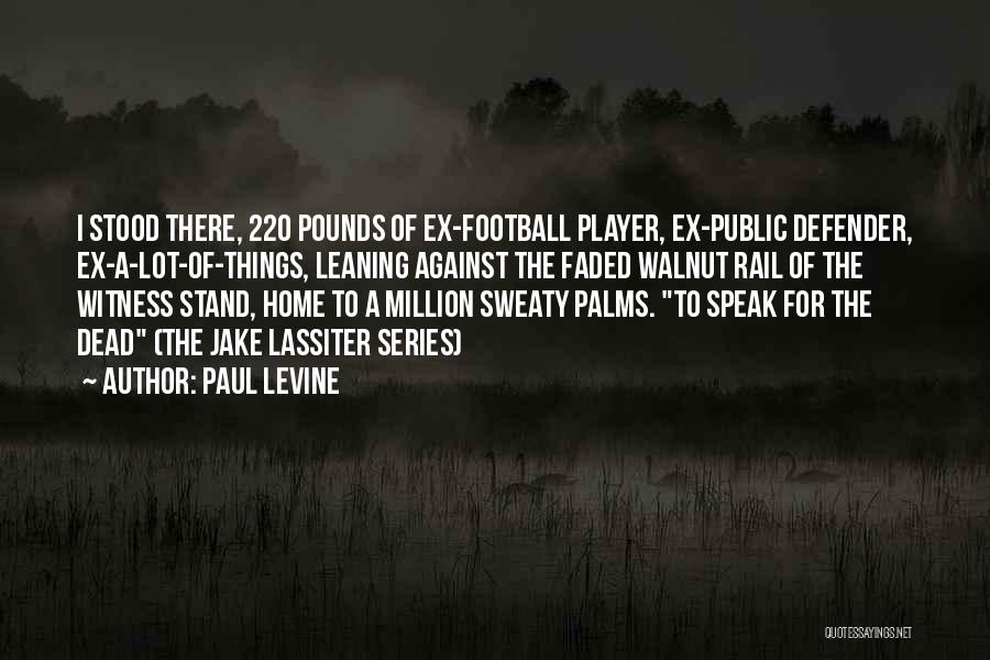 Paul Lassiter Quotes By Paul Levine