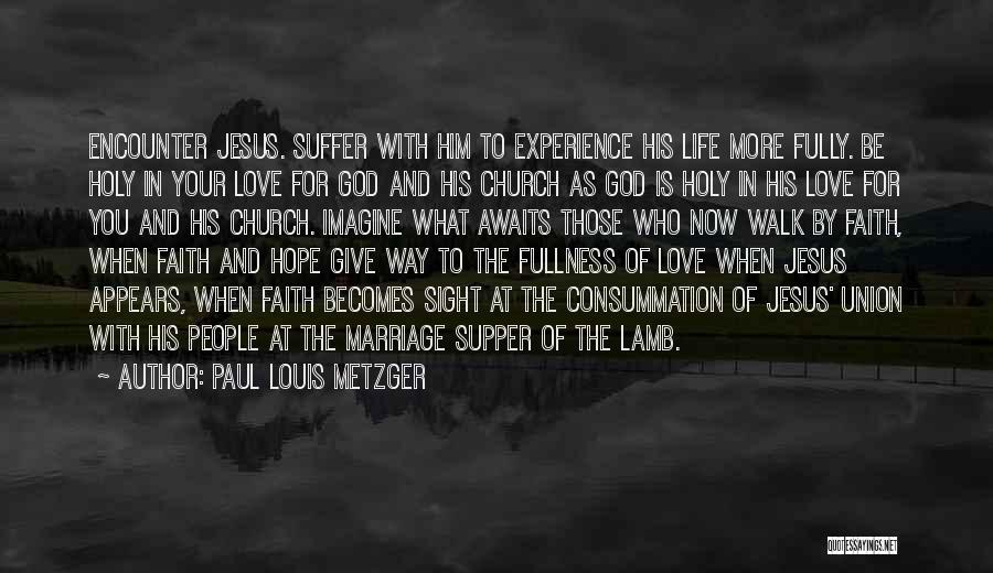 Paul Louis Metzger Quotes 1396229