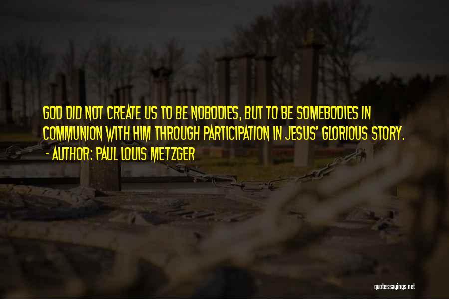 Paul Louis Metzger Quotes 2202474