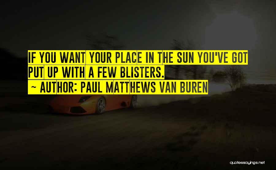 Paul Matthews Van Buren Quotes 1368847