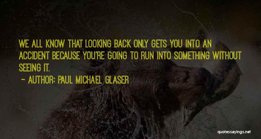 Paul Michael Glaser Quotes 1141649