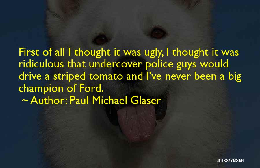 Paul Michael Glaser Quotes 119443