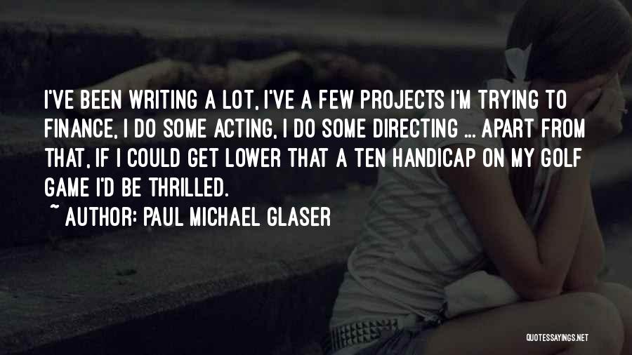Paul Michael Glaser Quotes 1303612