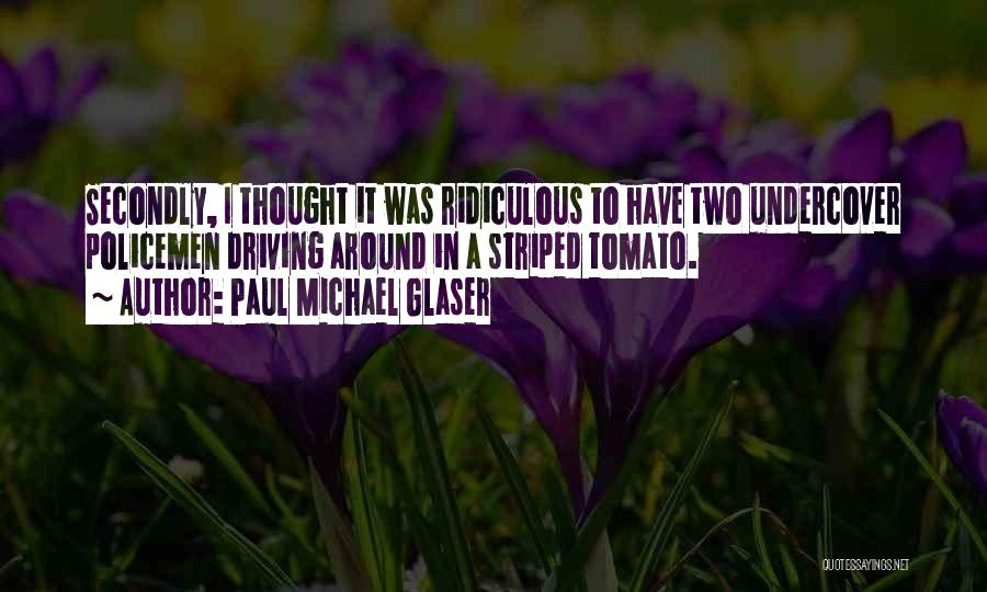 Paul Michael Glaser Quotes 1402430