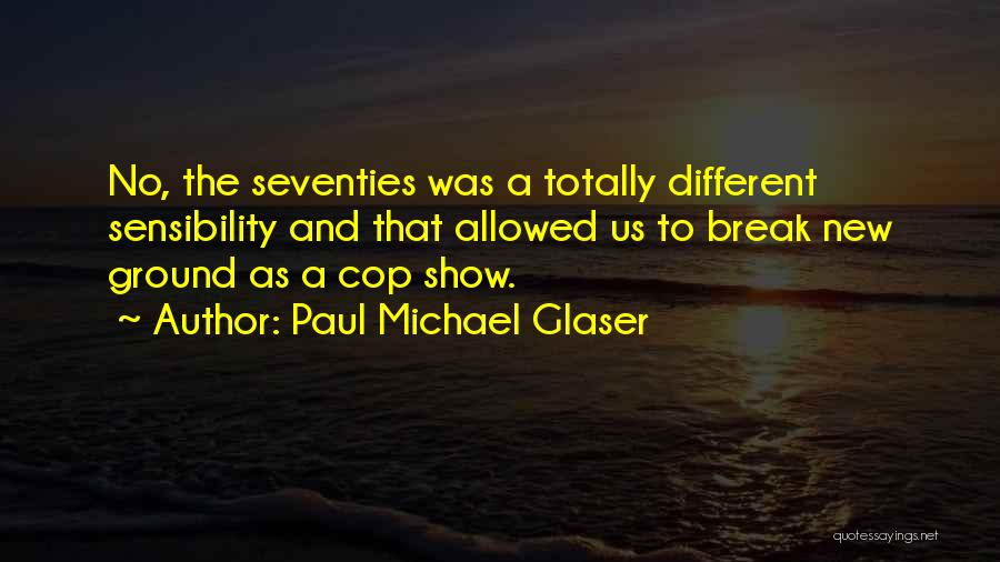 Paul Michael Glaser Quotes 2083191