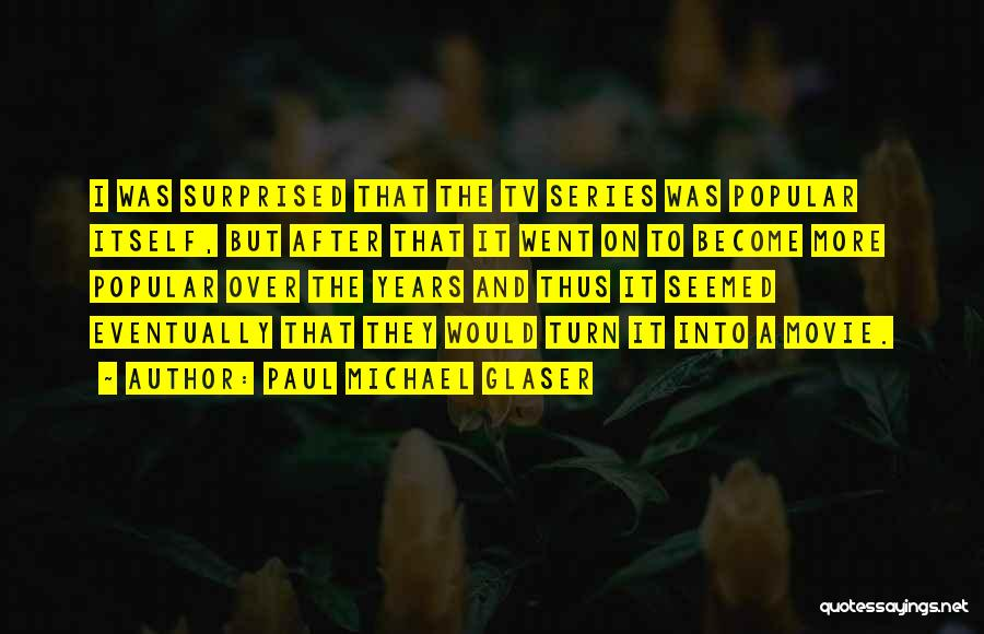 Paul Michael Glaser Quotes 2121543