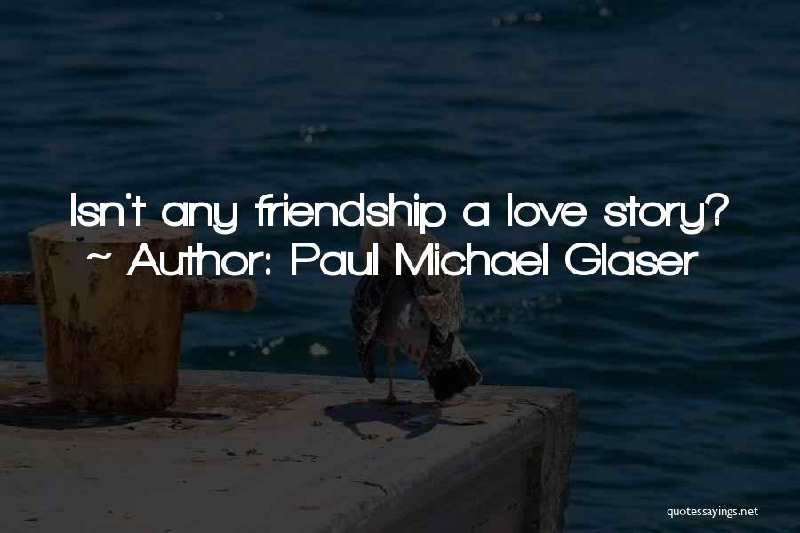 Paul Michael Glaser Quotes 602764