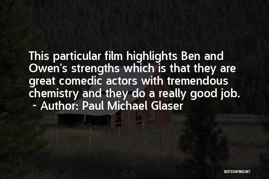 Paul Michael Glaser Quotes 711208