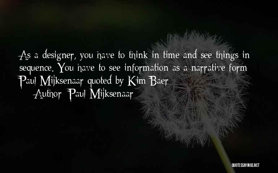 Paul Mijksenaar Quotes 361597