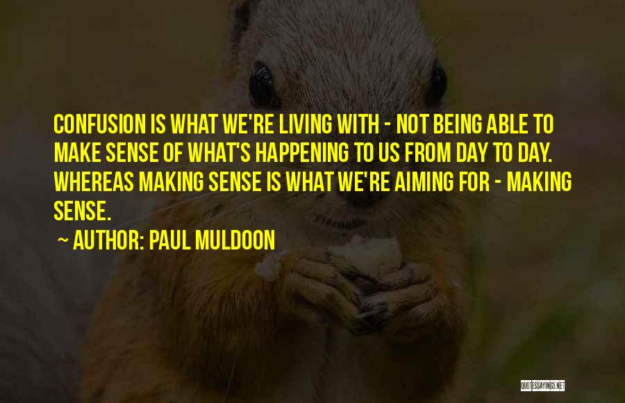 Paul Muldoon Quotes 1200049