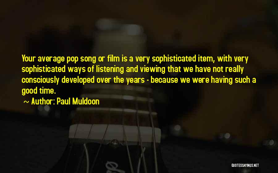 Paul Muldoon Quotes 1669515