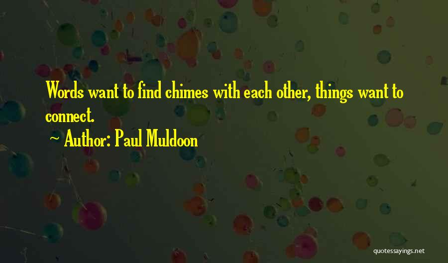 Paul Muldoon Quotes 1700365