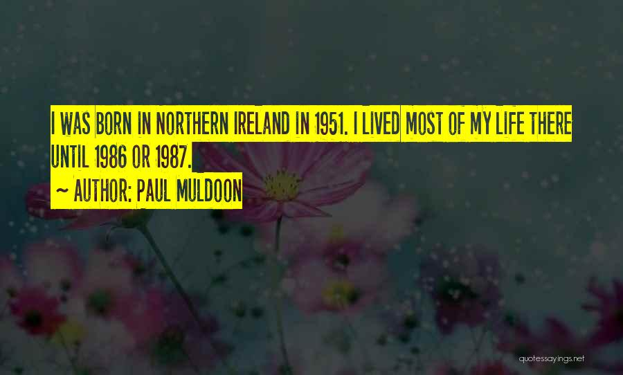 Paul Muldoon Quotes 1855153