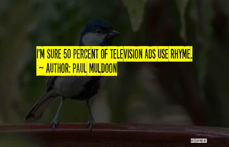 Paul Muldoon Quotes 203175