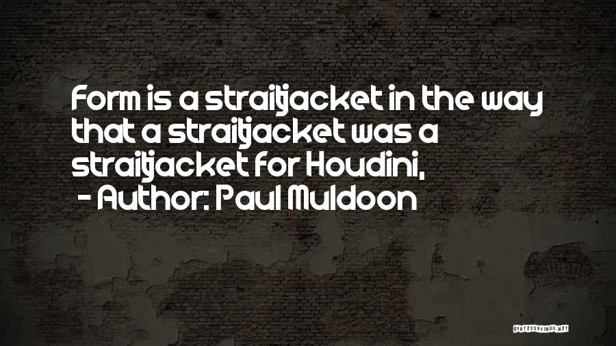 Paul Muldoon Quotes 454946