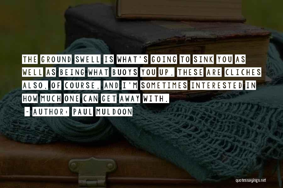 Paul Muldoon Quotes 589080