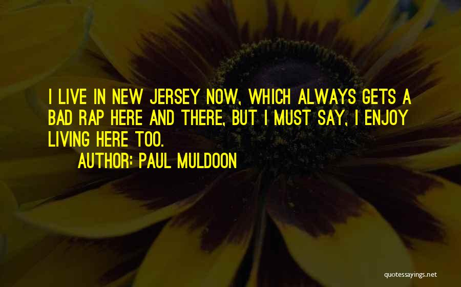 Paul Muldoon Quotes 804189
