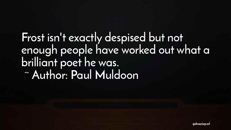 Paul Muldoon Quotes 858604