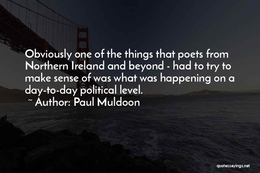 Paul Muldoon Quotes 887018