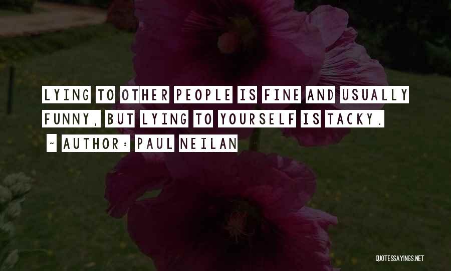 Paul Neilan Quotes 128607