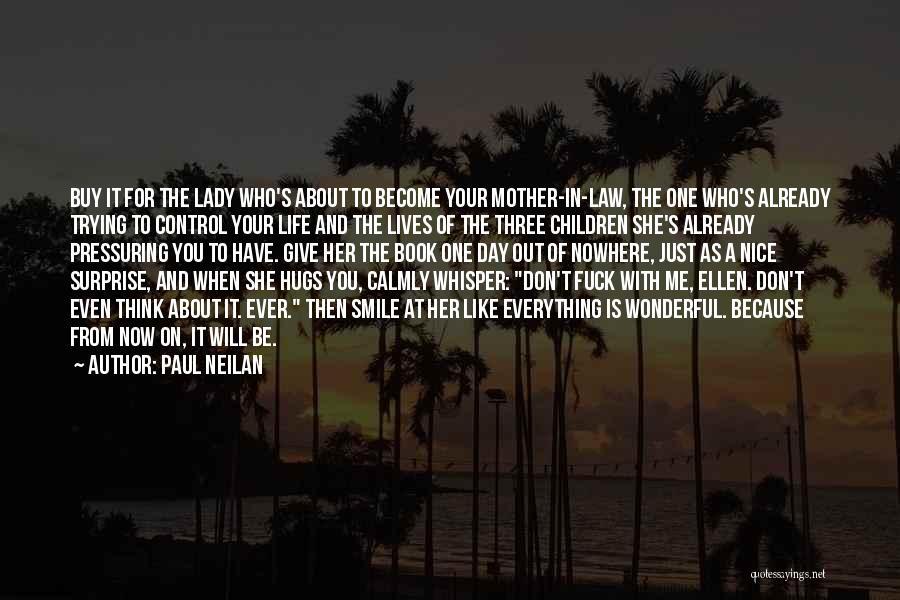 Paul Neilan Quotes 1774839