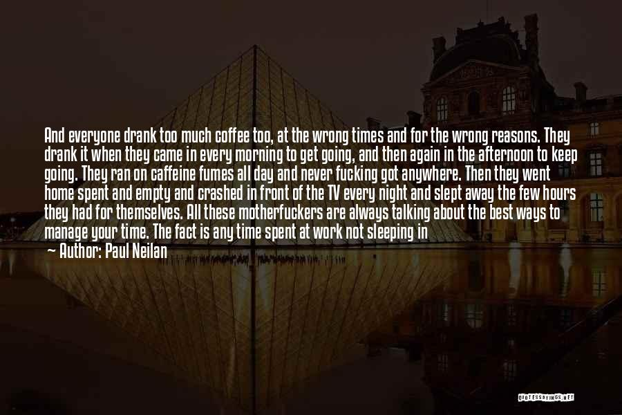 Paul Neilan Quotes 257379