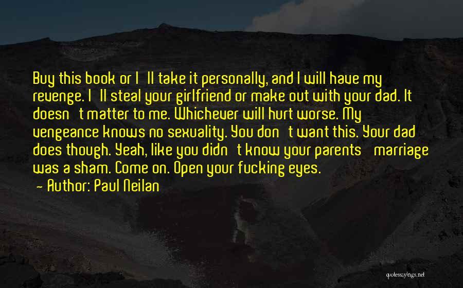 Paul Neilan Quotes 377150