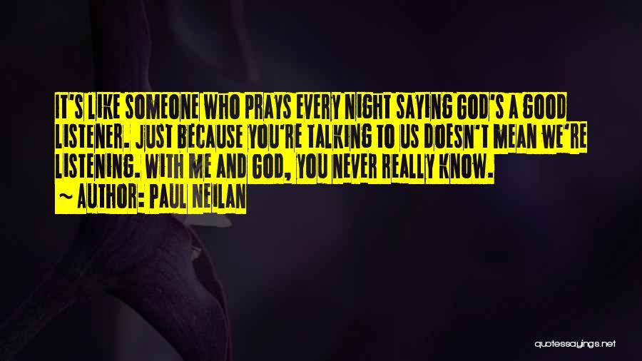 Paul Neilan Quotes 440136